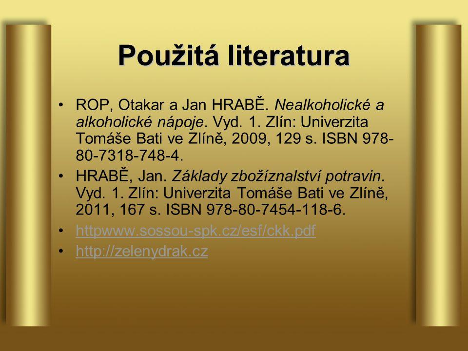 Použitá literatura ROP, Otakar a Jan HRABĚ. Nealkoholické a alkoholické nápoje.