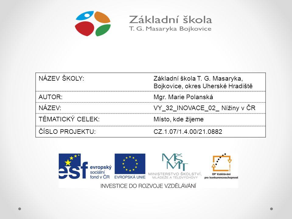 NÁZEV ŠKOLY:Základní škola T.G. Masaryka, Bojkovice, okres Uherské Hradiště AUTOR:Mgr.
