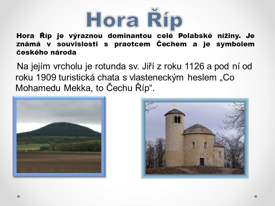 Hora Říp je výraznou dominantou celé Polabské nížiny.