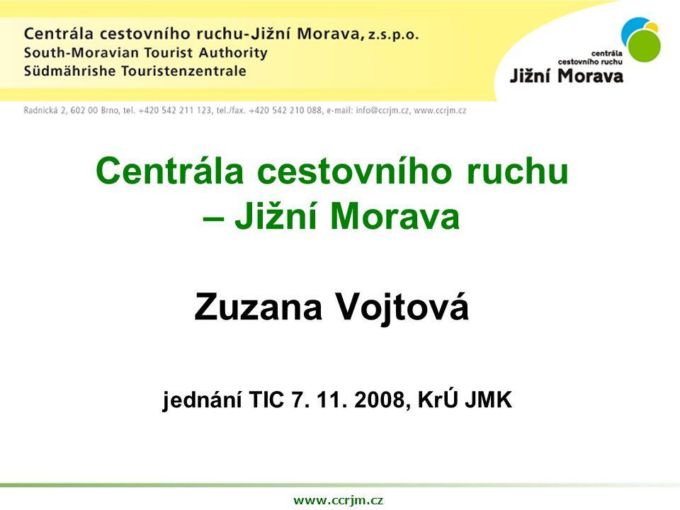 Centrála cestovního ruchu – Jižní Morava Zuzana Vojtová jednání TIC 7.
