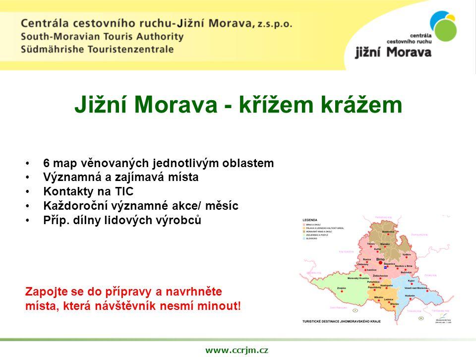 Jižní Morava - křížem krážem 6 map věnovaných jednotlivým oblastem Významná a zajímavá místa Kontakty na TIC Každoroční významné akce/ měsíc Příp.