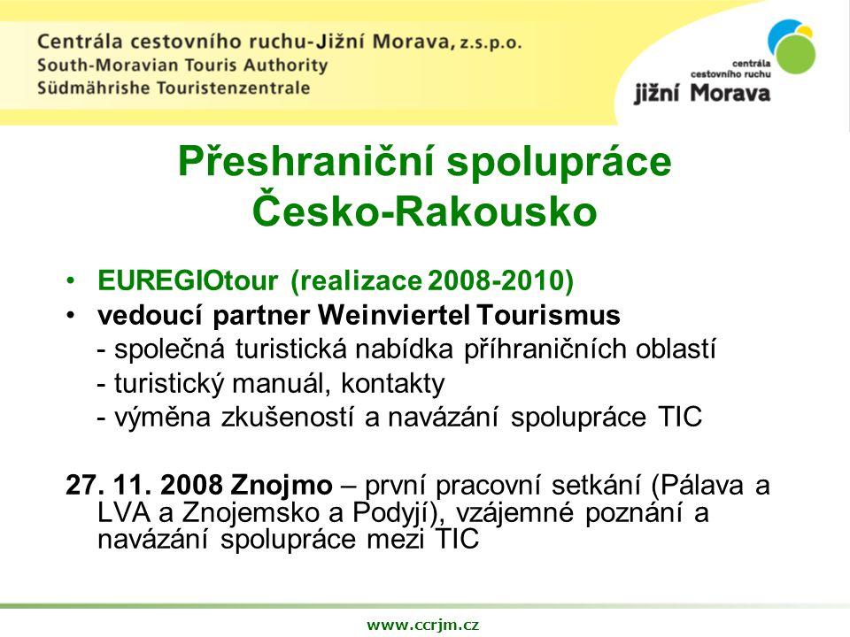 Přeshraniční spolupráce Česko-Rakousko EUREGIOtour (realizace 2008-2010) vedoucí partner Weinviertel Tourismus - společná turistická nabídka příhraničních oblastí - turistický manuál, kontakty - výměna zkušeností a navázání spolupráce TIC 27.