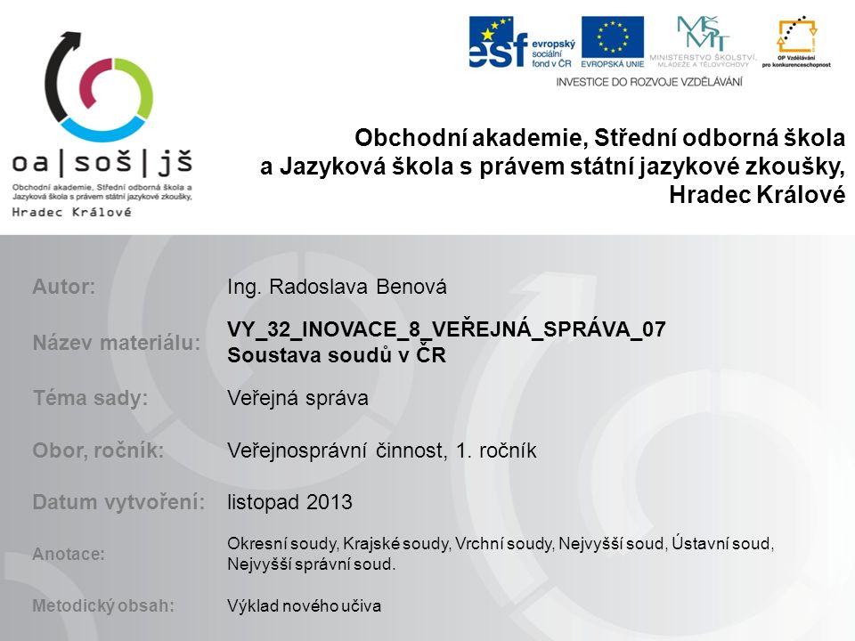 Právní prameny Ústavní zákon č.1/1993 Sb., Ústava ČR (hlava čtvrtá - - moc soudní).