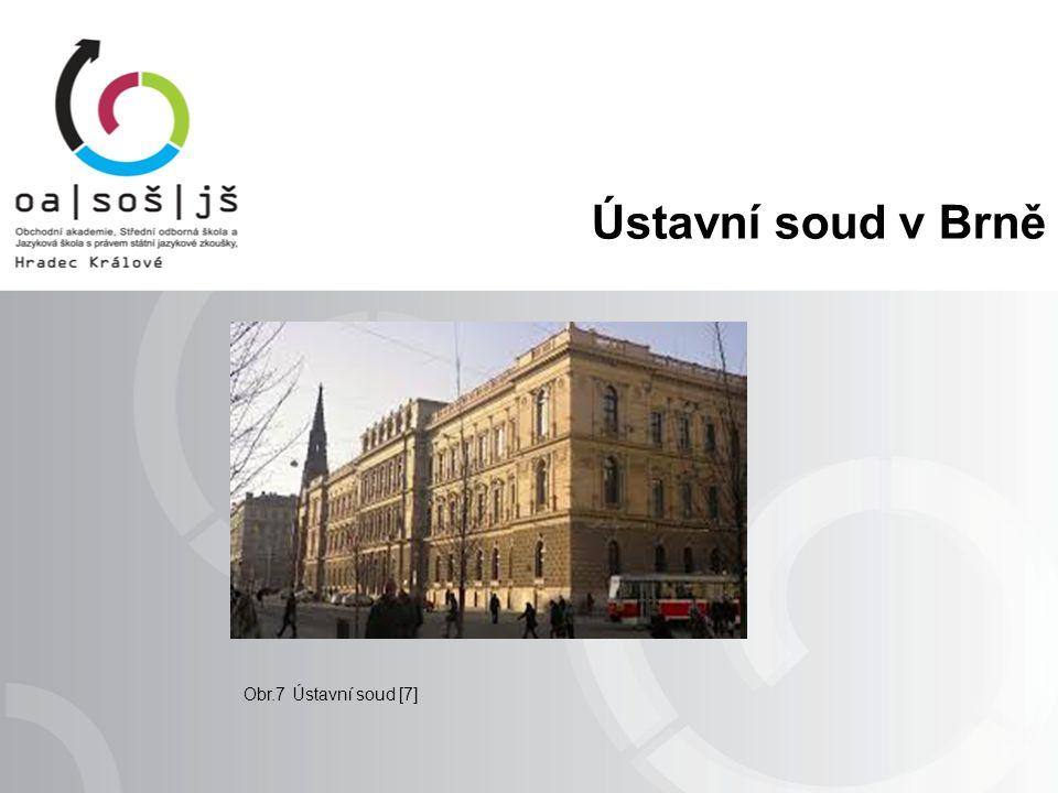 Ústavní soud v Brně Obr.7 Ústavní soud [7]