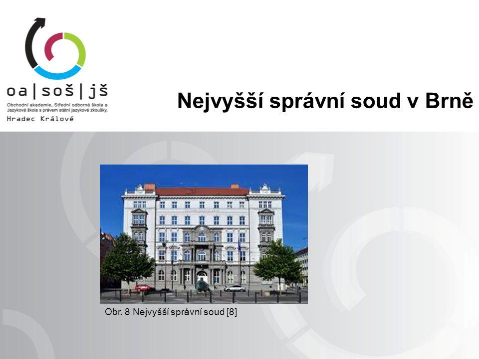 Nejvyšší správní soud v Brně Obr. 8 Nejvyšší správní soud [8]