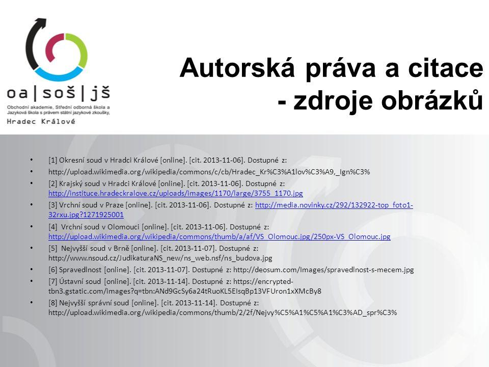 Autorská práva a citace - zdroje obrázků [1] Okresní soud v Hradci Králové [online]. [cit. 2013-11-06]. Dostupné z: http://upload.wikimedia.org/wikipe