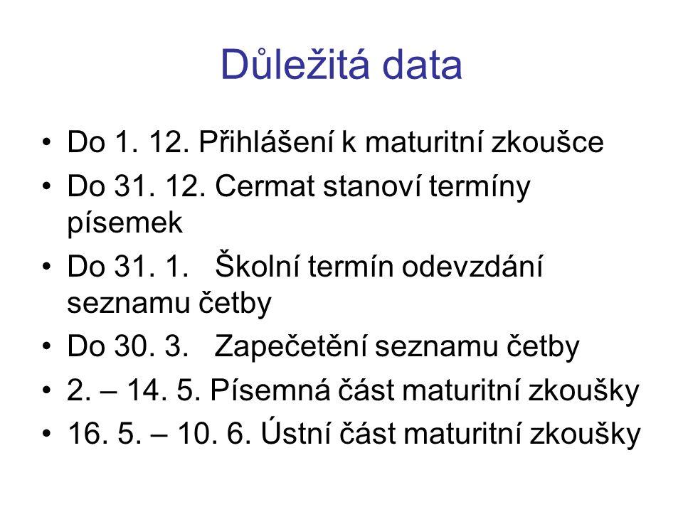 Důležitá data Do 1. 12. Přihlášení k maturitní zkoušce Do 31.