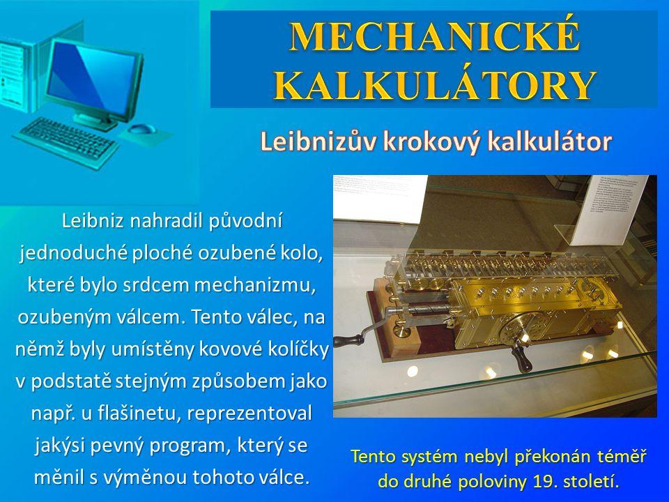 Leibniz nahradil původní jednoduché ploché ozubené kolo, které bylo srdcem mechanizmu, ozubeným válcem.