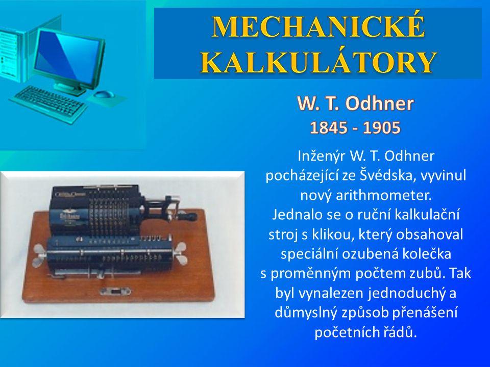 Inženýr W.T. Odhner pocházející ze Švédska, vyvinul nový arithmometer.