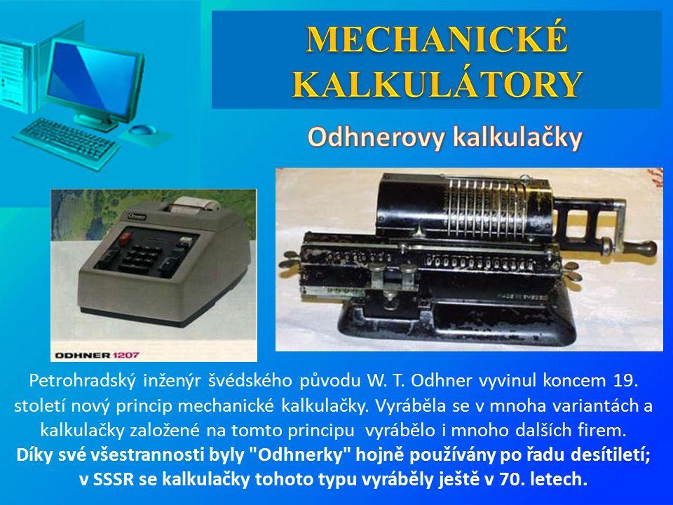 Petrohradský inženýr švédského původu W.T. Odhner vyvinul koncem 19.