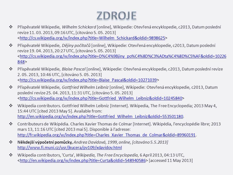  Přispěvatelé Wikipedie, Wilhelm Schickard [online], Wikipedie: Otevřená encyklopedie, c2013, Datum poslední revize 11.