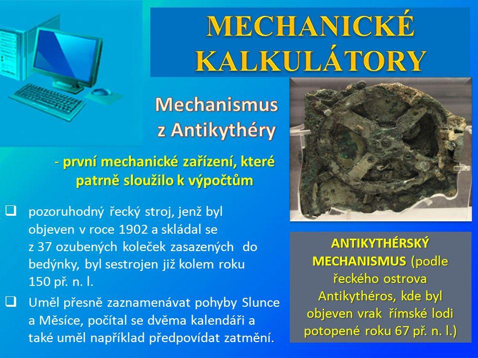  pozoruhodný řecký stroj, jenž byl objeven v roce 1902 a skládal se z 37 ozubených koleček zasazených do bedýnky, byl sestrojen již kolem roku 150 př.