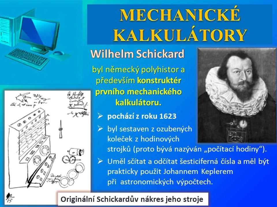 byl německý polyhistor a především konstruktér prvního mechanického kalkulátoru.