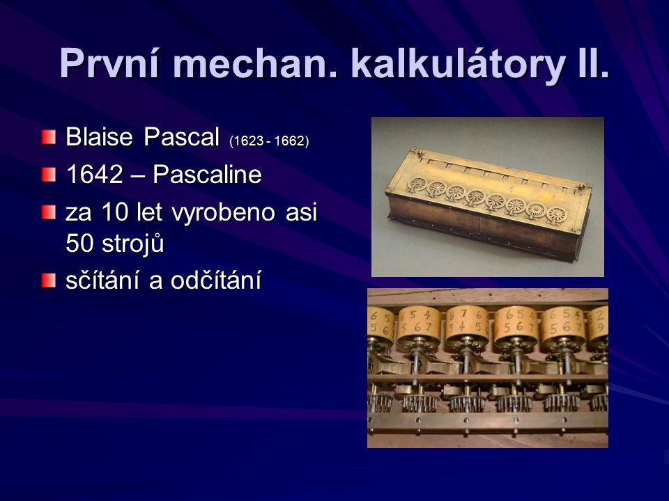 První mechan. kalkulátory II.