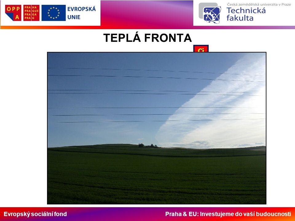 Evropský sociální fond Praha & EU: Investujeme do vaší budoucnosti TEPLÁ FRONTA Ci Cs As Ns St fra studenývzduch teplývzduch srážkové pásmo