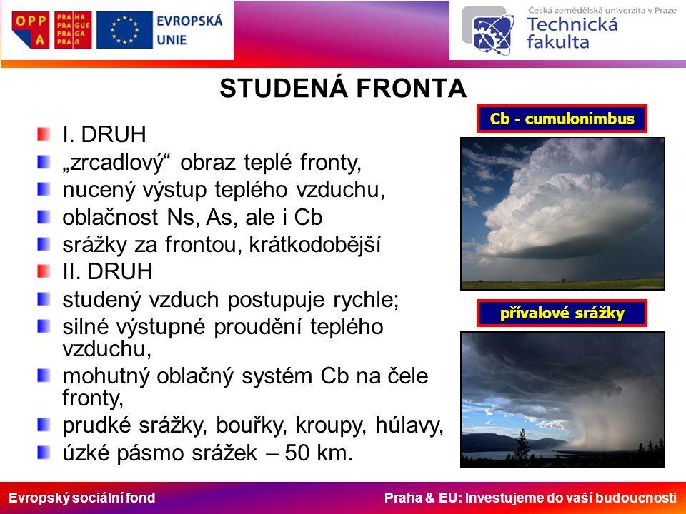 """Evropský sociální fond Praha & EU: Investujeme do vaší budoucnosti STUDENÁ FRONTA I. DRUH """"zrcadlový"""" obraz teplé fronty, nucený výstup teplého vzduch"""