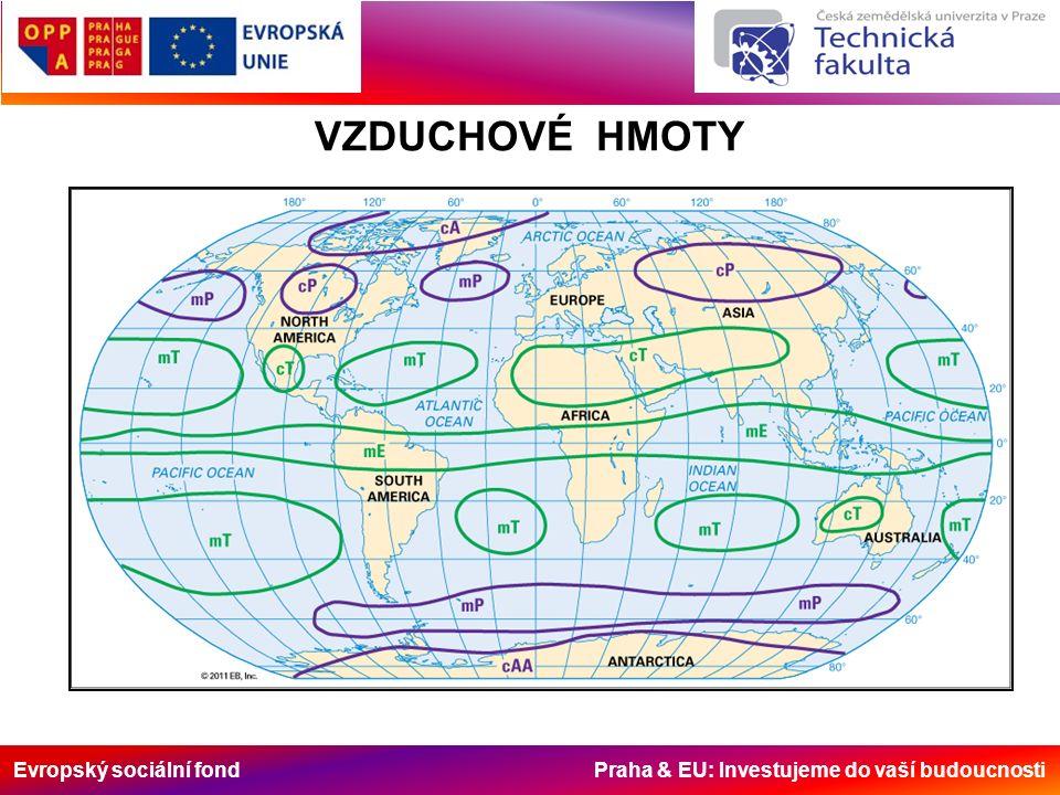Evropský sociální fond Praha & EU: Investujeme do vaší budoucnosti VZDUCHOVÉ HMOTY