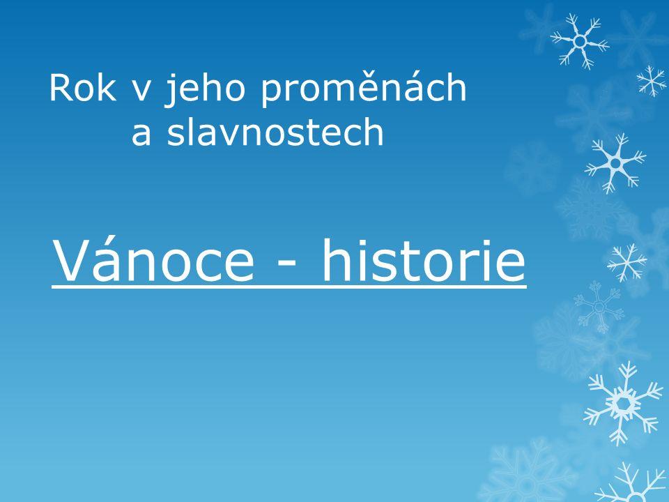 Rok v jeho proměnách a slavnostech Vánoce - historie