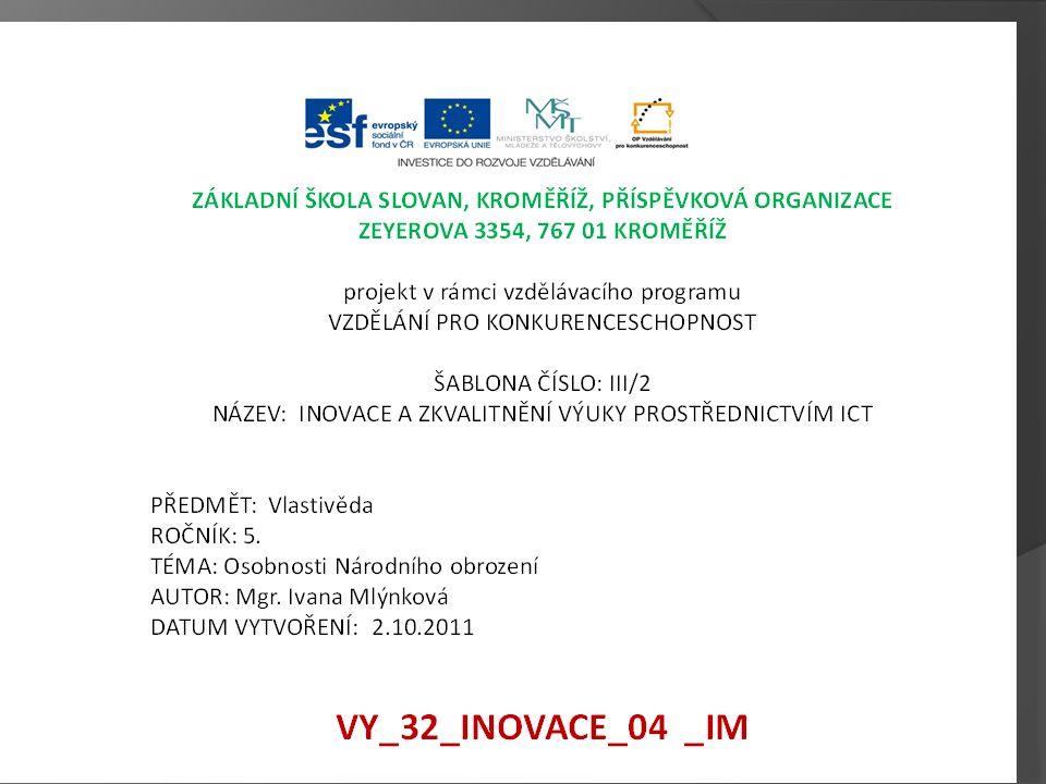 Anotace  Materiál obsahuje prezentaci hlavních představitelů národního obrození.