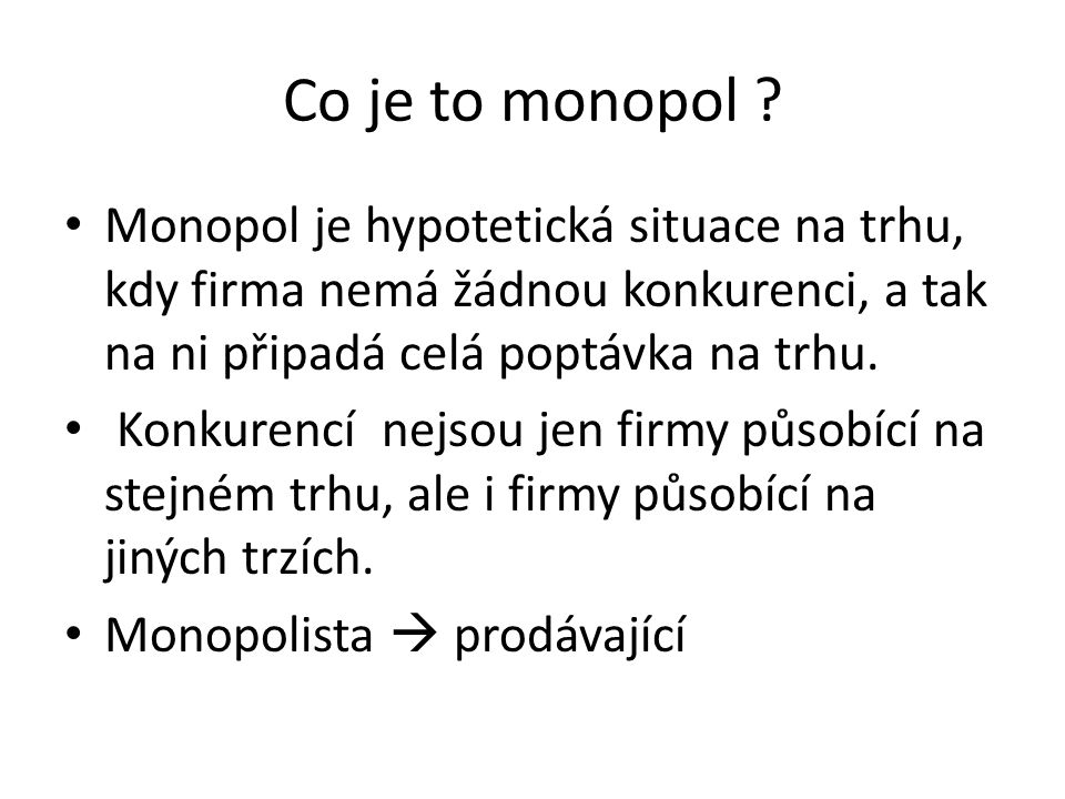 Co je to monopol .
