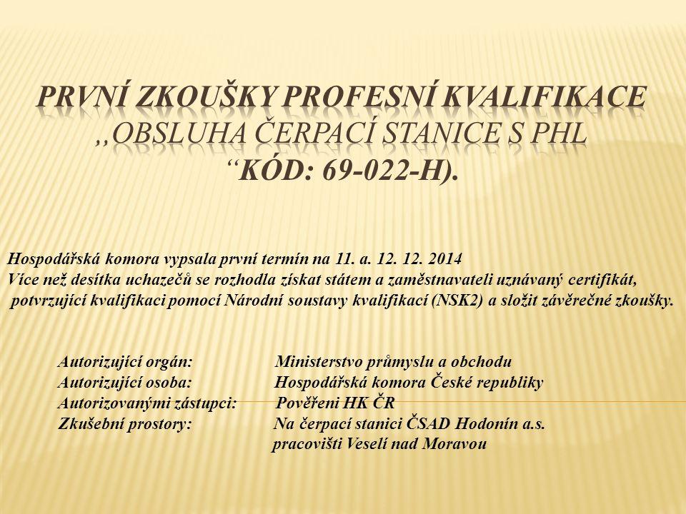 Hospodářská komora vypsala první termín na 11. a. 12. 12. 2014 Více než desítka uchazečů se rozhodla získat státem a zaměstnavateli uznávaný certifiká