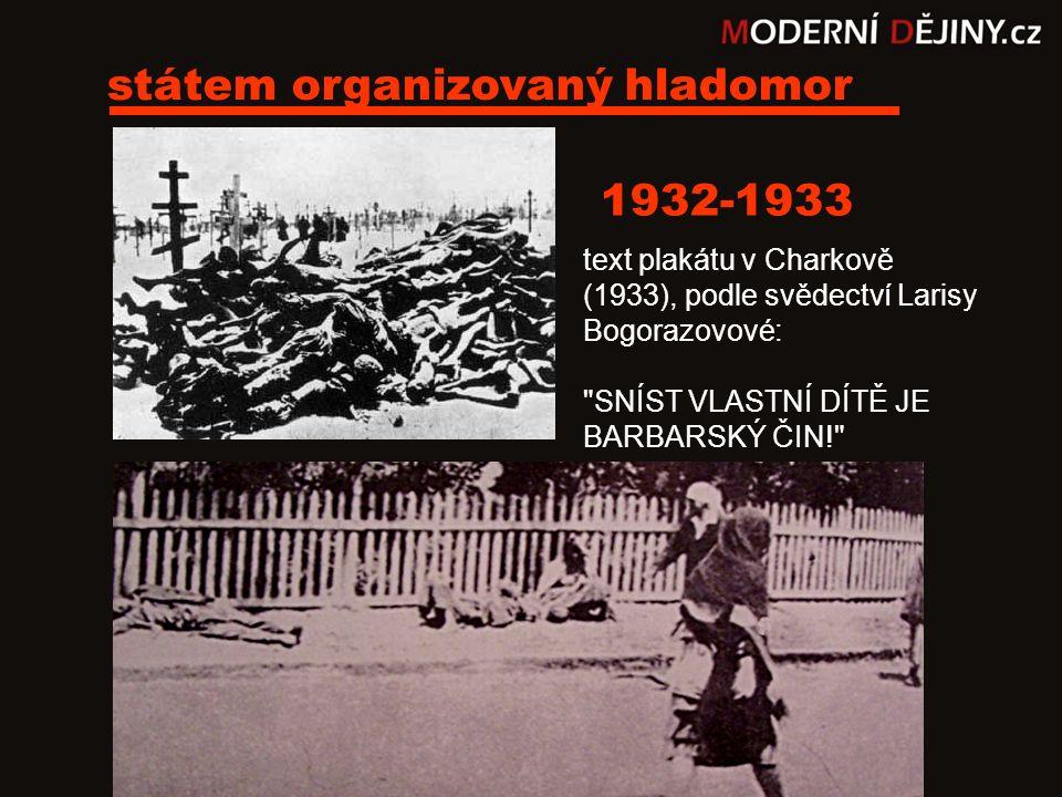 státem organizovaný hladomor 1932-1933 text plakátu v Charkově (1933), podle svědectví Larisy Bogorazovové: