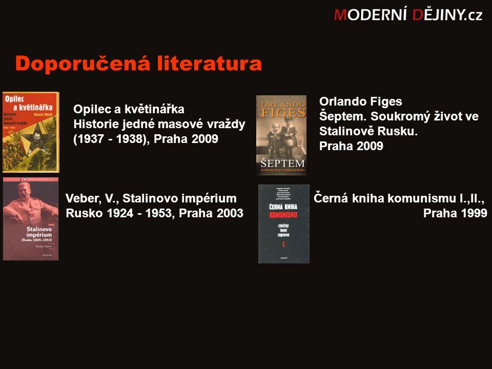 Černá kniha komunismu I.,II., Praha 1999 Veber, V., Stalinovo impérium Rusko 1924 - 1953, Praha 2003 Opilec a květinářka Historie jedné masové vraždy