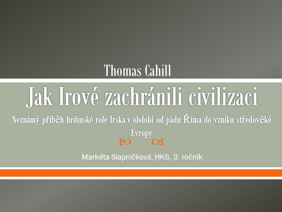  Markéta Slapničková, HKS, 3. ročník Thomas Cahill