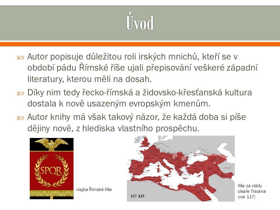  Římská říše byla ve své době nejohromnější a nejmocnější říší v lidských dějinách.