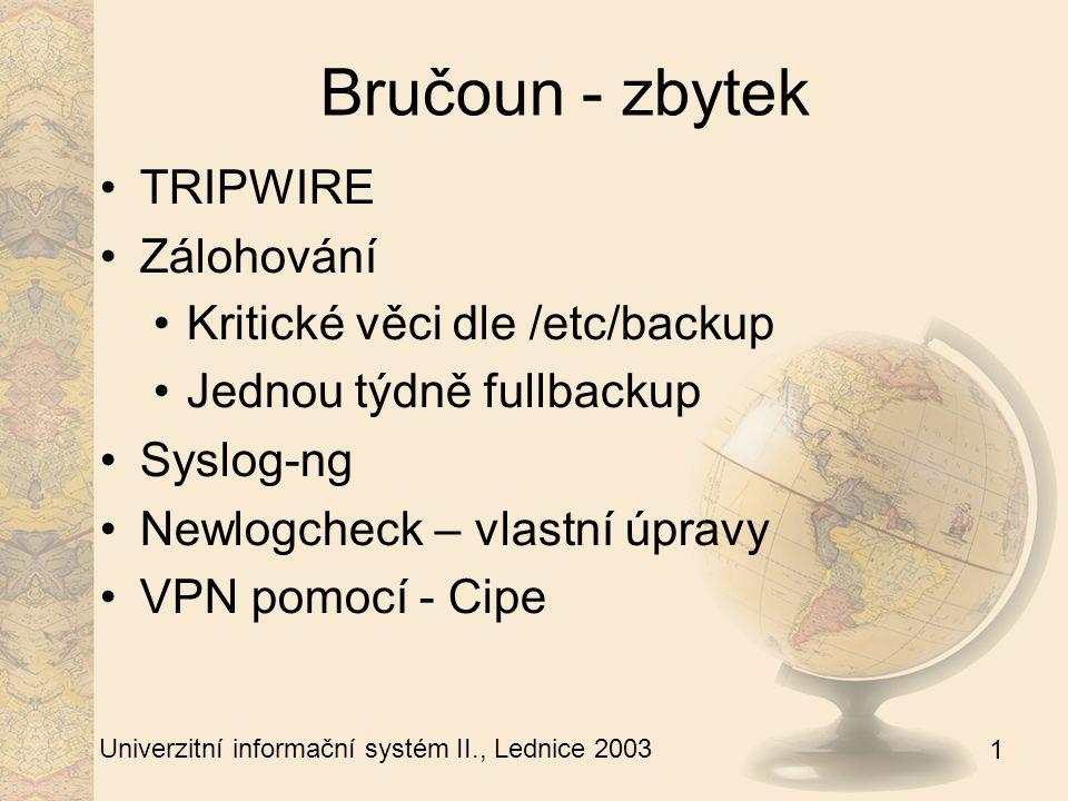 1 Univerzitní informační systém II., Lednice 2003 Aplikační servery Aplikační vrstva UIS clusteru Maximální jednotnost strojů Téměř totožný obsah disků Stejné běžící procesy Vyjímkou Taktík7 Apache, Tex & lpd & samba