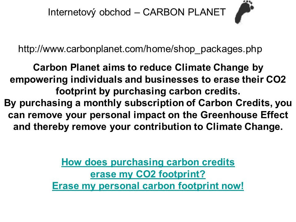Carbon Planet aims to reduce Climate Change by empowering individuals and businesses to erase their CO2 footprint by purchasing carbon credits. By pur