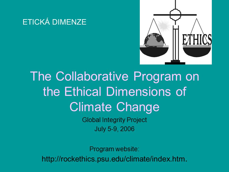 Program Milestones Launching in Buenos Aires in 2004 Rock Ethics Institute secretariat, website Development of draft white paper (now 80 pages) Development of detailed climate change ethics bibliography on website6 Meeting on draft white paper in Montreal in 2005 Meeting with collaborators from global south in August 2006 in Rio de Janeiro Workshop in Nairobi at Cop-12 in November 2006 International conference in 2007/2008