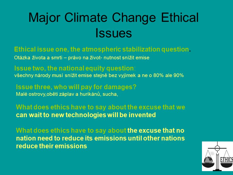 Major Climate Change Ethical Issues Ethical issue one, the atmospheric stabilization question.