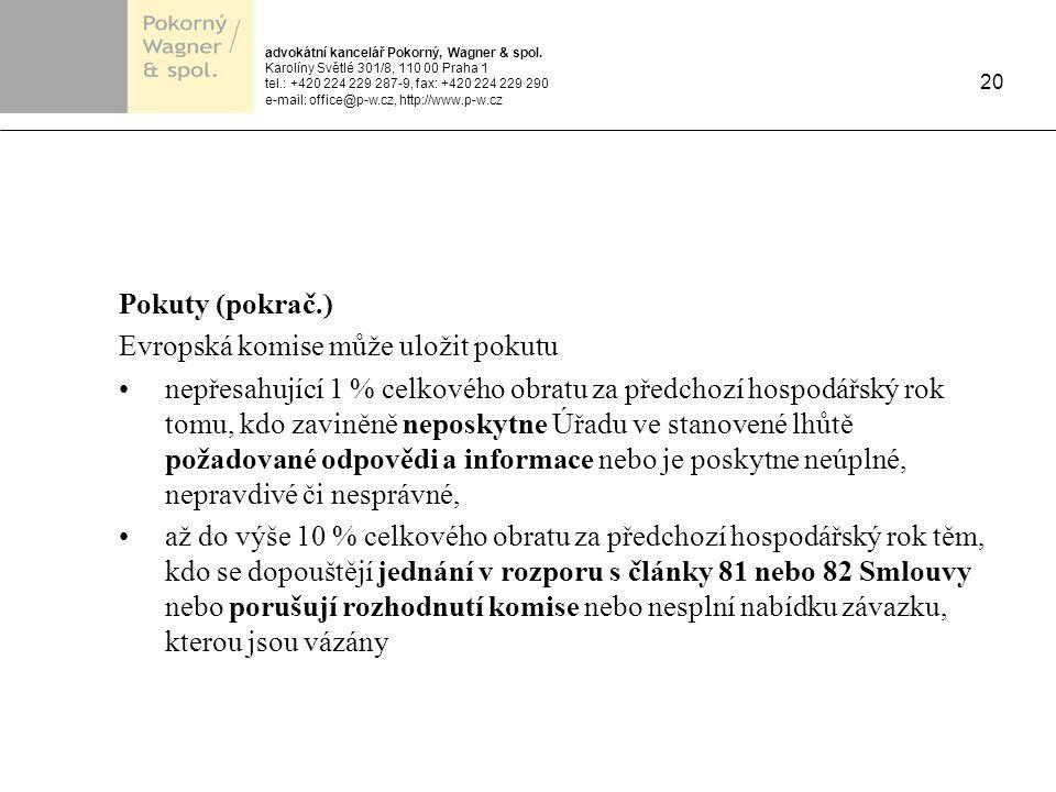 advokátní kancelář Pokorný, Wagner & spol. Karolíny Světlé 301/8, 110 00 Praha 1 tel.: +420 224 229 287-9, fax: +420 224 229 290 e-mail: office@p-w.cz