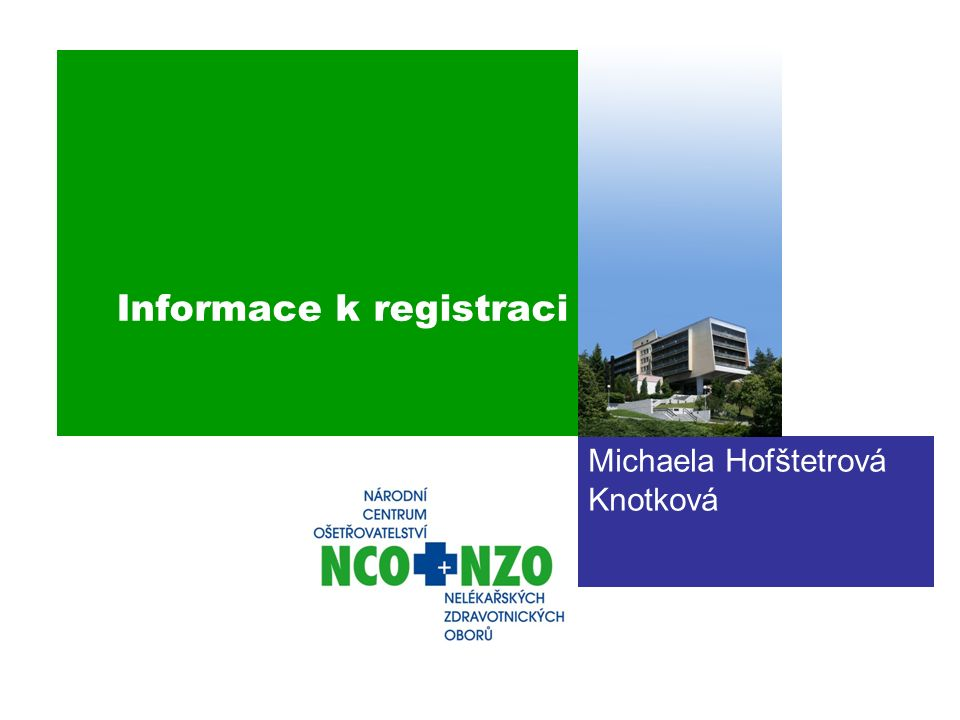 Informace k registraci Michaela Hofštetrová Knotková