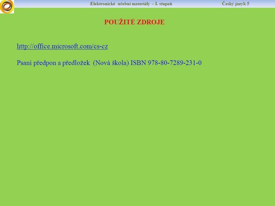 Elektronické učební materiály – I. stupeň Český jazyk 5 http://office.microsoft.com/cs-cz Psaní předpon a předložek (Nová škola) ISBN 978-80-7289-231-