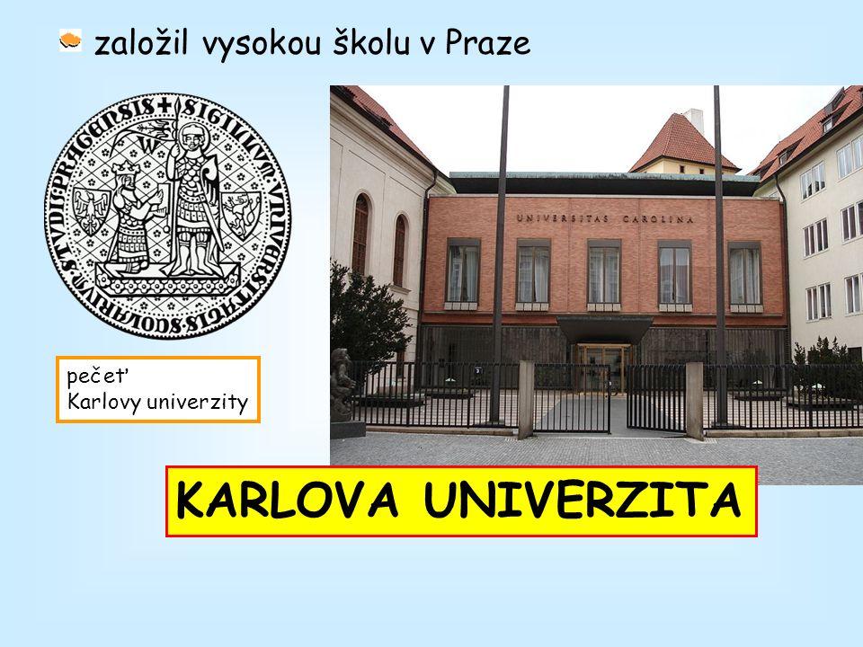 založil vysokou školu v Praze KARLOVA UNIVERZITA pečeť Karlovy univerzity