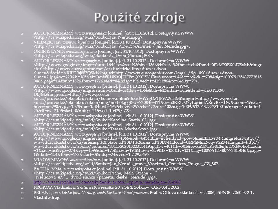  AUTOR NEZNÁMÝ. www.wikipedia.cz [online]. [cit. 31.10.2012]. Dostupný na WWW:.  VILÍMEK, Jan. www.wikipedia.cz [online]. [cit. 31.10.2012]. Dostupn