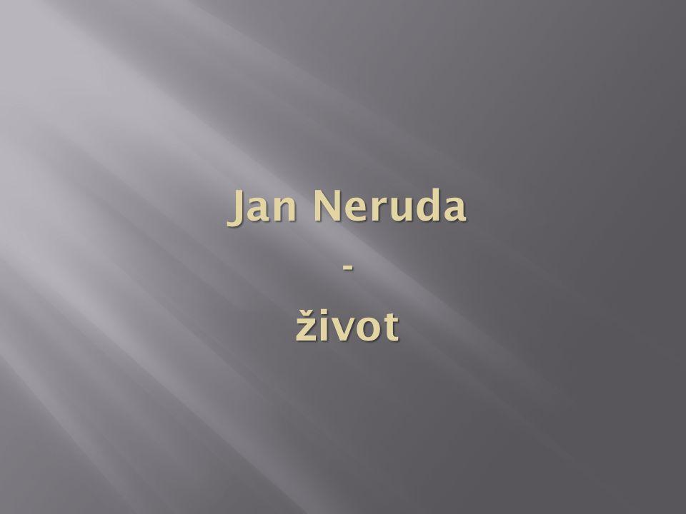 Jan Neruda - ž ivot