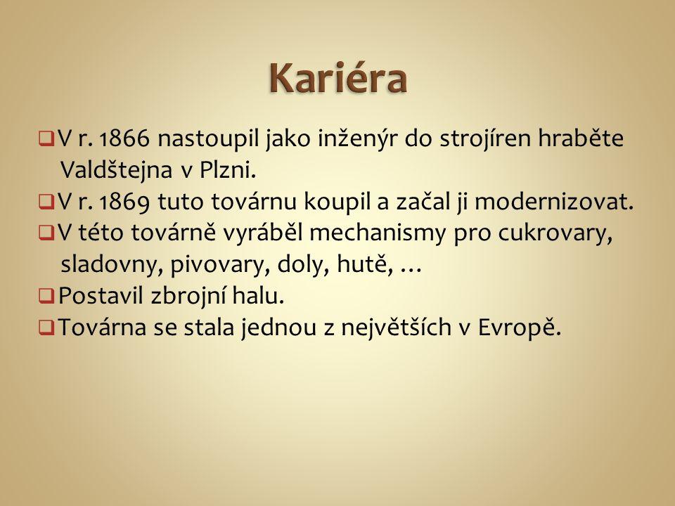  V r. 1866 nastoupil jako inženýr do strojíren hraběte Valdštejna v Plzni.  V r. 1869 tuto továrnu koupil a začal ji modernizovat.  V této továrně