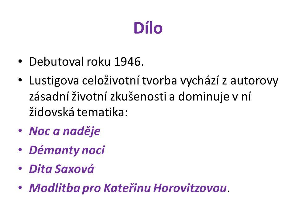 Dílo Debutoval roku 1946. Lustigova celoživotní tvorba vychází z autorovy zásadní životní zkušenosti a dominuje v ní židovská tematika: Noc a naděje D