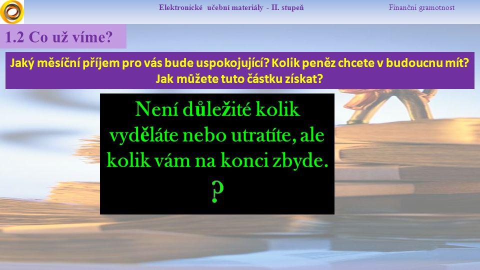 Elektronické učební materiály - II.stupeň Finanční gramotnost 1.3 Co si řekneme nového.