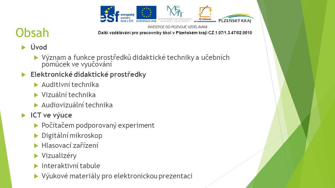 Počítač  počítač jako učební pomůcka  počítač jako didaktický prostředek  počítač jako pracovní nástroj učitele  počítač jako vnější aktivní paměť učitele Další vzdělávání pro pracovníky škol v Plzeňském kraji CZ.1.07/1.3.47/02.0010