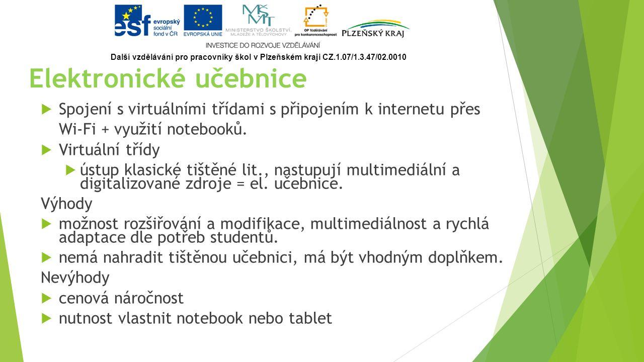 Elektronické učebnice  Spojení s virtuálními třídami s připojením k internetu přes Wi-Fi + využití notebooků.