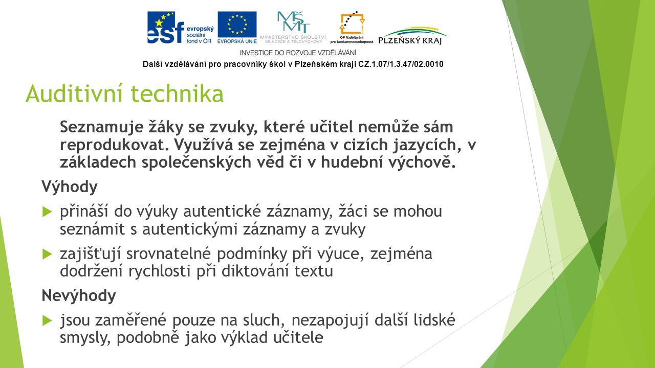 Nástroje auditivní techniky nástrojpomůcka gramofongramofonová deska kotoučový magnetofonmagnetofonový pásek kazetový magnetofonmagnetofonová kazeta přehrávač CDCD (kompaktní disk) rozhlasový přijímačrozhlasové vysílání audioknihymp3 záznam Další vzdělávání pro pracovníky škol v Plzeňském kraji CZ.1.07/1.3.47/02.0010