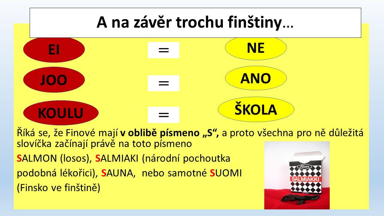 ZAJÍMAVOSTI Finové milují mléko – pijí ho téměř při každé příležitosti, zejména při obědě (například k masu) Ve Finsku platí stejně jako v jiných skandinávských zemích zákon o částečné prohibici Velice oblíbené jsou SAUNY, které tvoří běžnou součást každé domácnosti (dokonce i v bytech) Finové jsou velice slušně vychovaný národ, nemají ve zvyku podvádět, či něčeho zneužívat, studenti ve škole neopisují.