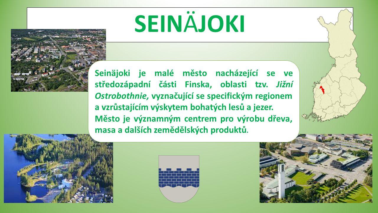 SEINÄJOKI Seinäjoki je malé město nacházející se ve středozápadní části Finska, oblasti tzv.