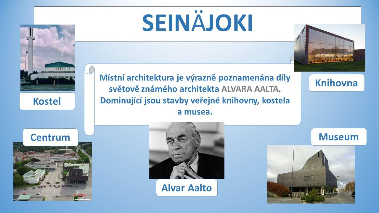 SEINÄJOKI Místní architektura je výrazně poznamenána díly světově známého architekta ALVARA AALTA.