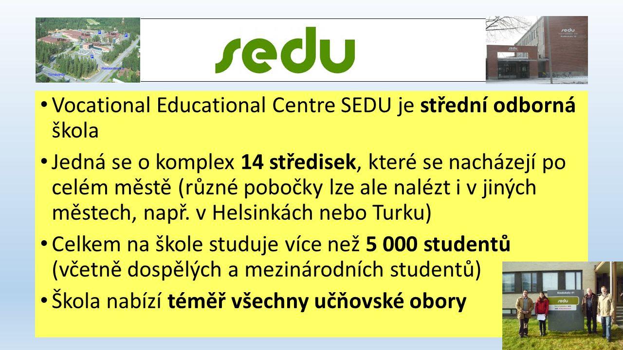 Vocational Educational Centre SEDU je střední odborná škola Jedná se o komplex 14 středisek, které se nacházejí po celém městě (různé pobočky lze ale nalézt i v jiných městech, např.