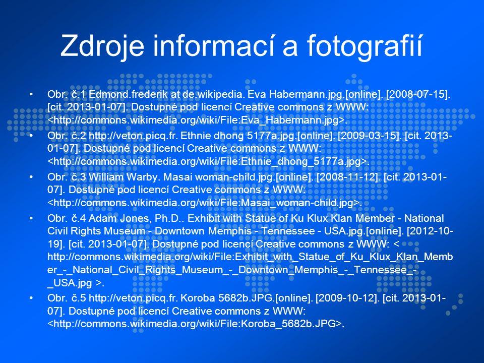 Zdroje informací a fotografií Obr.č.1 Edmond.frederik at de.wikipedia.
